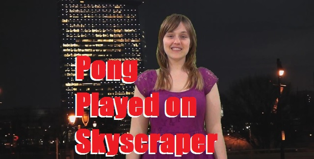 Pong Played on Skyscraper