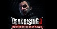 Dead Rising 3 Operation Broken Eagle Walkthrough