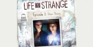 Life Is Strange Episode 3 Walkthrough