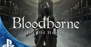 Bloodborne: The Old Hunters Walkthrough
