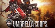 Resident Evil: Umbrella Corps Walkthrough