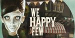 We Happy Few Cheats