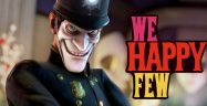 We Happy Few Walkthrough